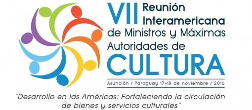VII Reunión Interamericana de Ministros y Máximas Autoridades de Cultura