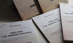 """Presentan libro """"Fidel Maíz y su pequeña Geografía"""" de Viviana Paglialunga imagen"""