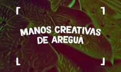 Fondos de Cultura: Manos Creativas de Areguá, videos que visibilizan y promueven la artesanía imagen